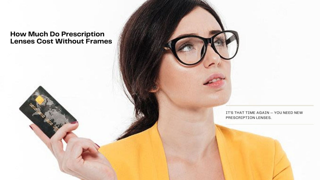 How Much Do Prescription  Lenses Cost Without Frames?