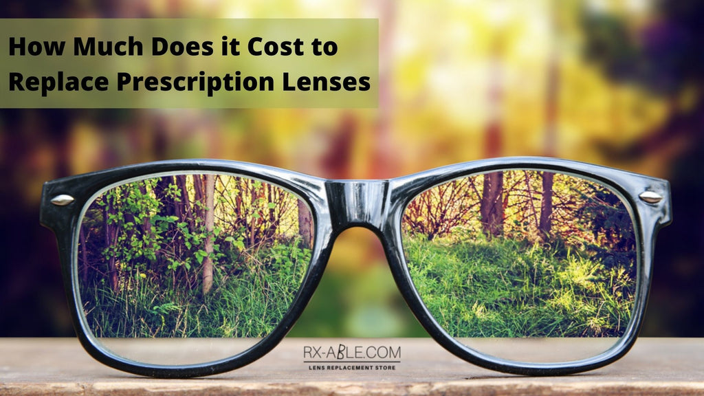 How much does it cost to replace prescription lenses