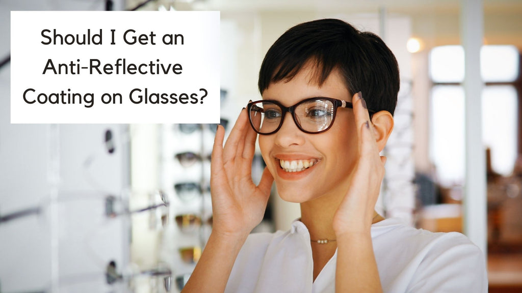Should I Get an Anti-Reflective Coating on Glasses