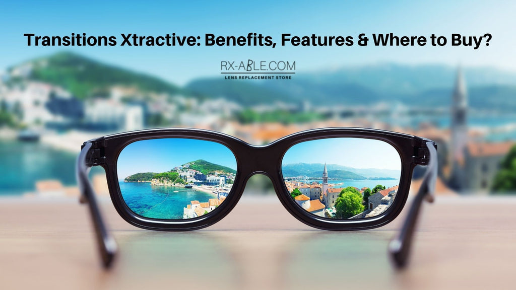Transitions Xtractive Benefits, Features & Where to Buy