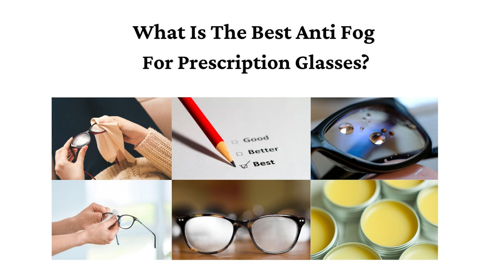 What Is The Best Anti Fog for Prescription Glasses