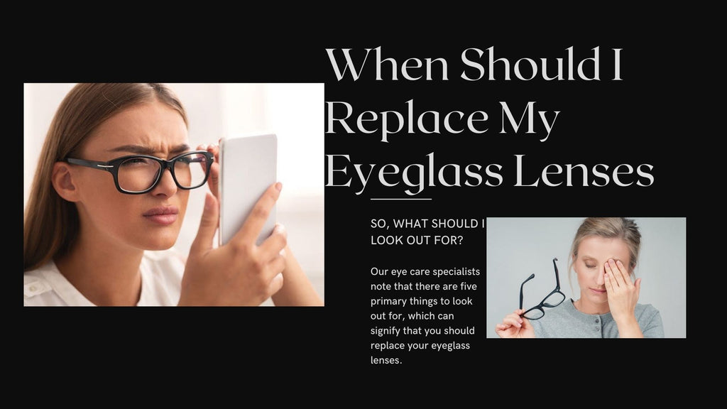 When Should I Replace My Eyeglass Lenses