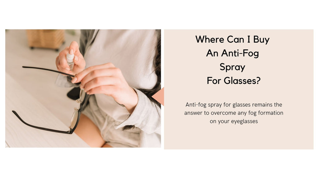 Where Can I Buy An Anti-Fog Spray For Glasses?