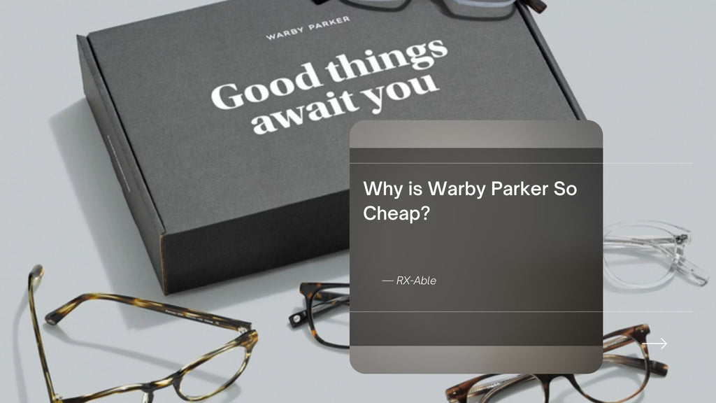 Why is Warby Parker So Cheap?