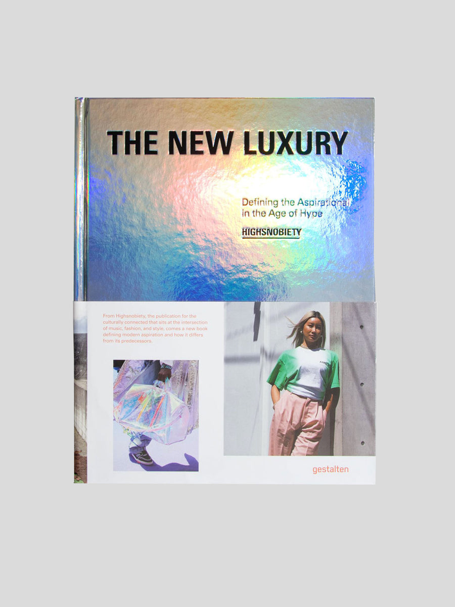 The New Luxury Highsnobiety