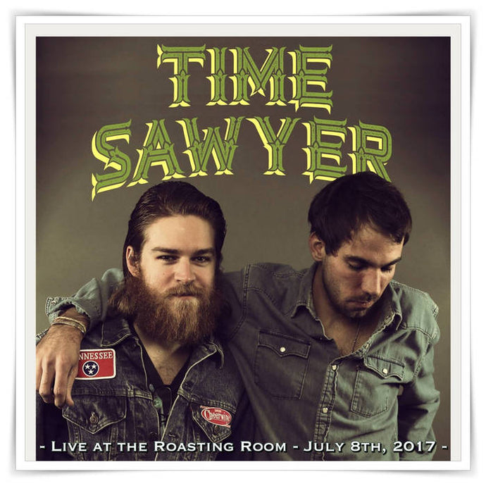 Time Sawyer - Live at the Roasting Room (2017 - digital)