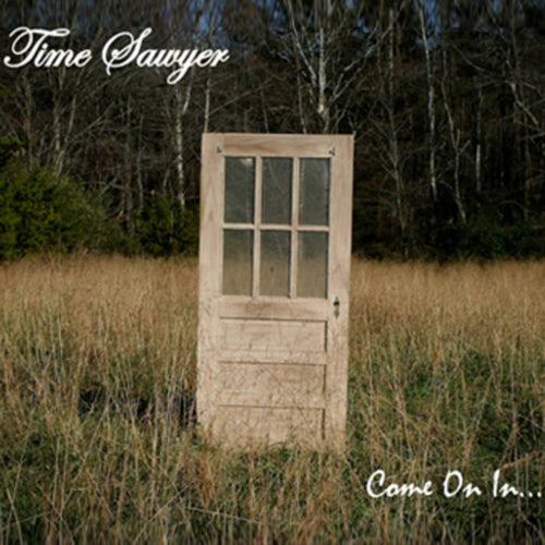 Time Sawyer - Come on In CD (2012)