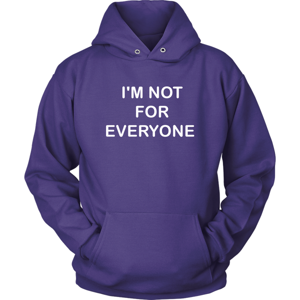I'm Not For Everyone Hoodie