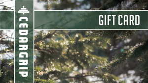 Cedargrip Gift Card