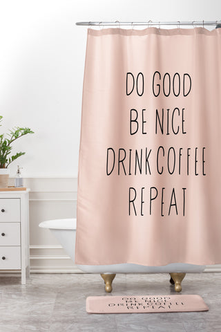 Allyson Johnson Do Good And Drink Coffee Shower Curtain Mat