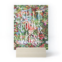 Craft Boner Shit could be worse floral typography Mini Art Print