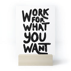 Phirst Work for what you want Mini Art Print