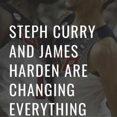 STEPHEN CURRY AND JAMES HARDEN ARE CHANGING EVERYTHING
