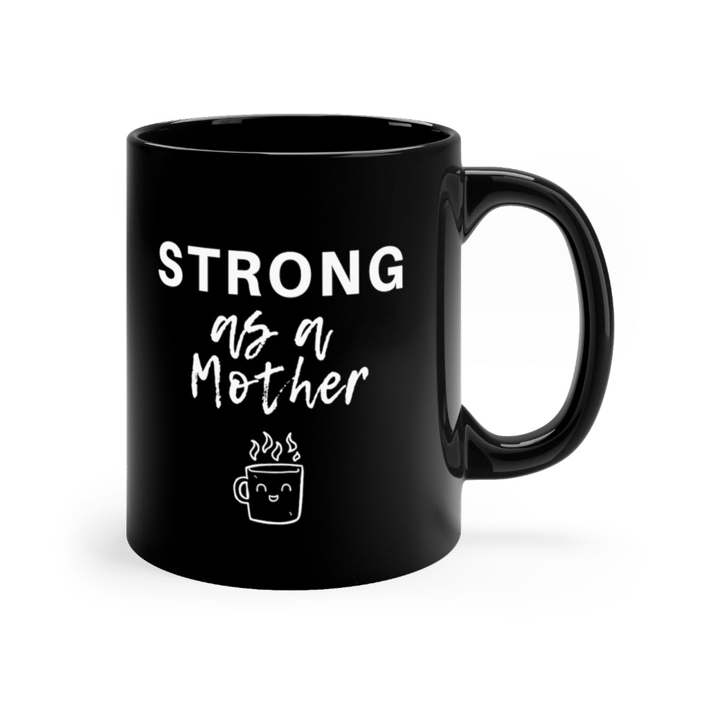 Strong as a Mother Black mug 11oz