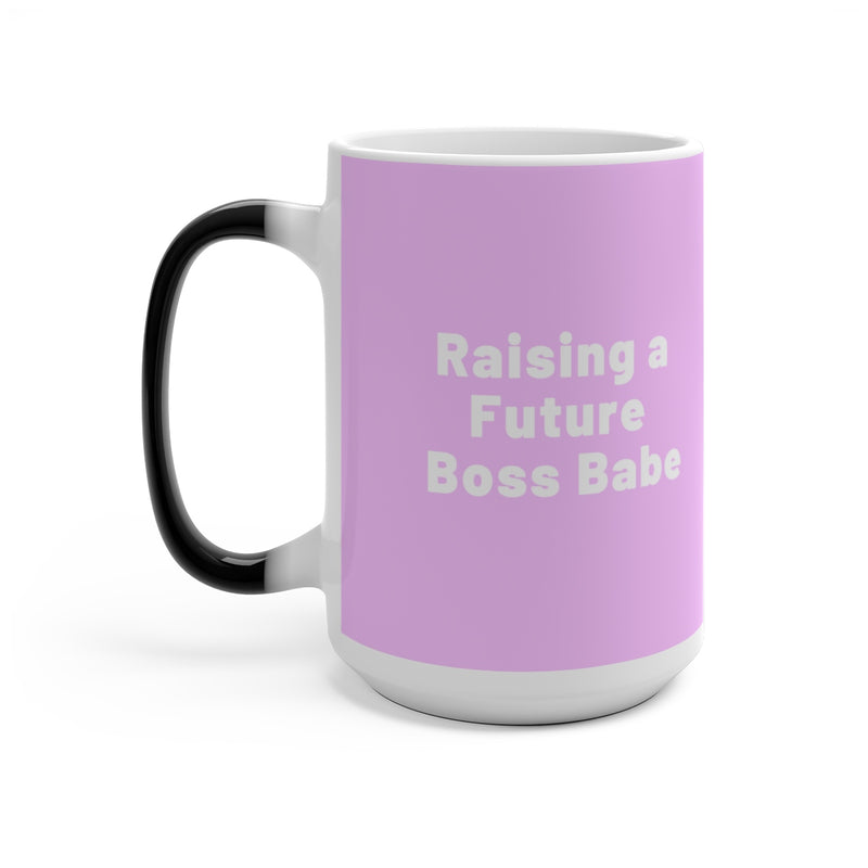 Raising a Future Boss Babe Color Changing Mug