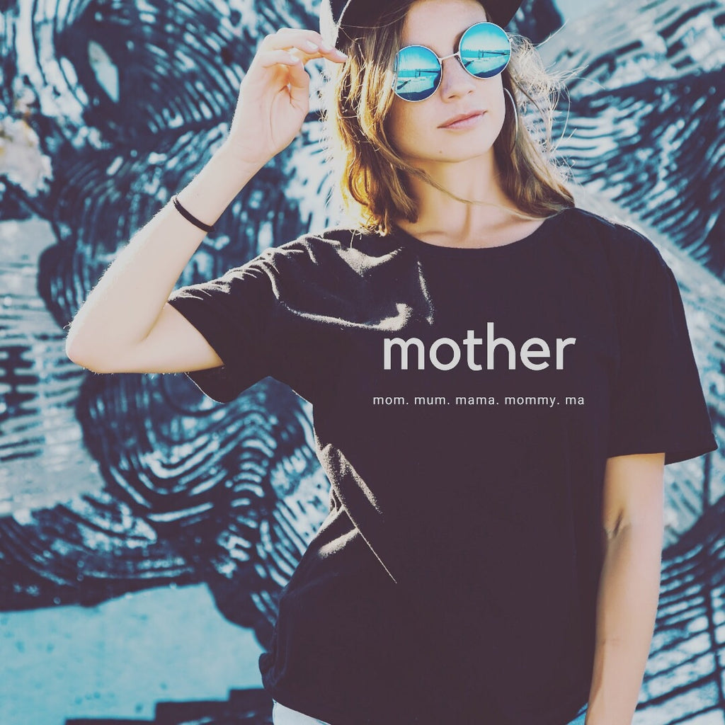 Mother. Mom. Mum. MaMa. Mommy. Ma T-shirt