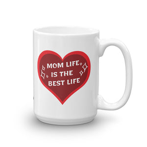 Mom Life is the Best Life Mug