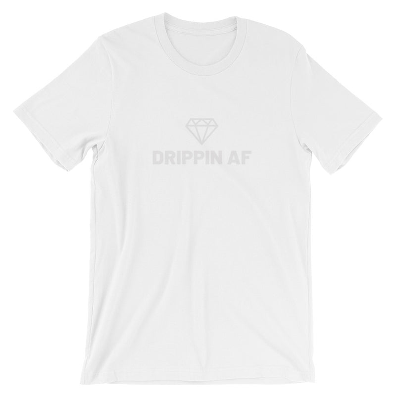 DRIPPIN AF Short-Sleeve Unisex T-Shirt