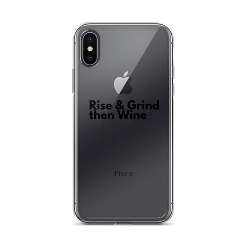 Rise & Grind then Wine iPhone Case