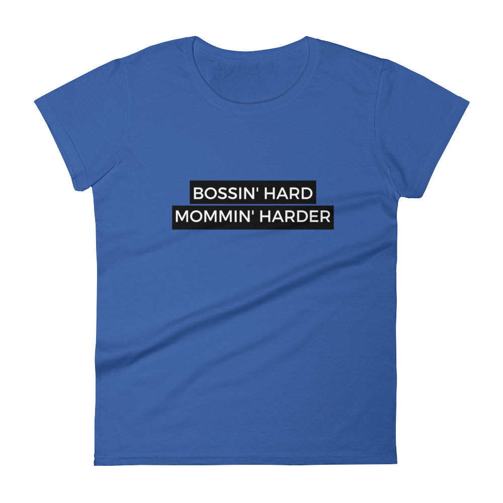 Bossin' Hard Mommin' Harder short sleeve t-shirt