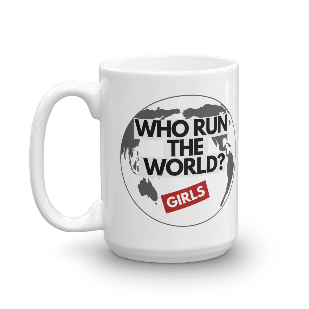 Who Run The World? Girls! Mug