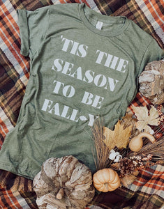 It's' The Season To Be Fall-Y Graphic Tee - military green