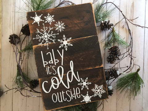 BABY IT'S COLD OUTSIDE SHIPLAP WOOD SIGN