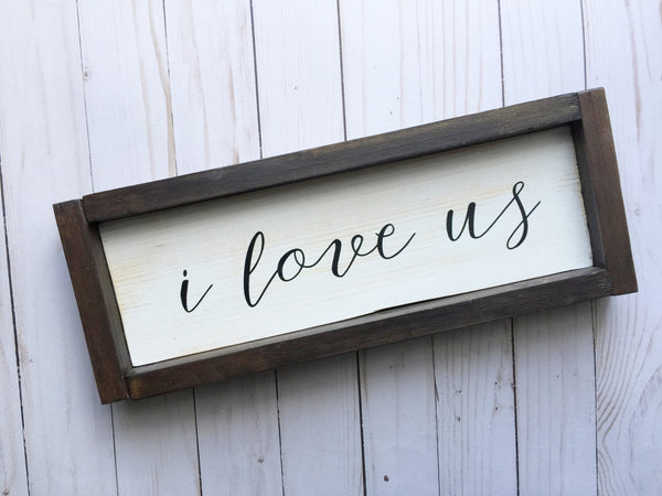 FRAMED I LOVE US WOOD SIGN