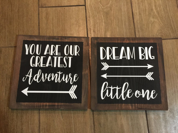 YOU ARE OUR GREATEST ADVENTURE / DREAM BIG LITTLE ONE WOOD SIGN SET
