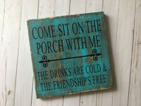 COME SIT ON THE PORCH WITH ME SQUARE WOOD SIGN