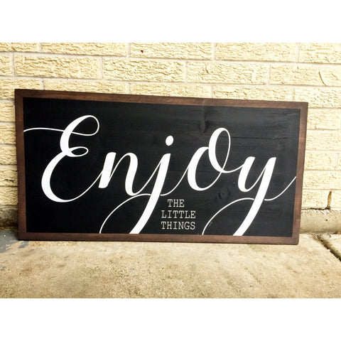 ENJOY THE LITTLE THINGS LARGE WOOD SIGN