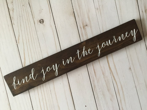 FIND JOY IN THE JOURNEY SKINNY WOOD SIGN
