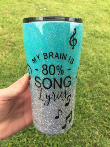 80% SONG LYRICS GLITTER TUMBLER