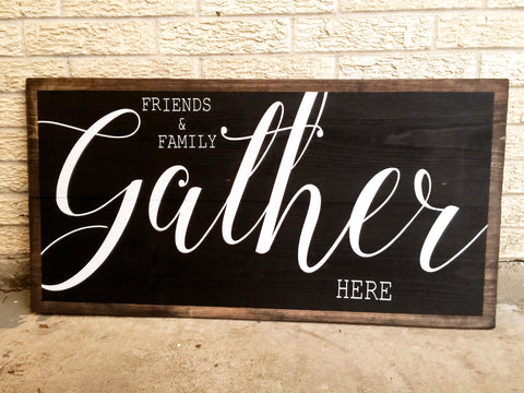 FRIENDS AND FAMILY GATHER HERE LARGE WOOD SIGN