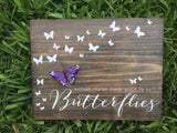 WITHOUT CHANGE THERE WOULD BE NO BUTTERFLIES WOOD SIGN