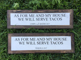 AS FOR ME AND MY HOUSE WE WILL SERVE TACOS WOOD SIGN