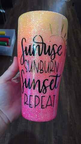 SUNRISE SUNBURN SUNSET REPEAT GLITTER TUMBLER