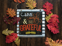LIVE SIMPLY AND BE GRATEFUL WOOD AND METAL SIGN