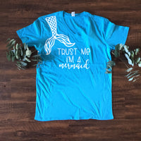 TRUST ME I AM A MERMAID T-SHIRT