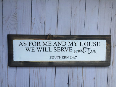 AS FOR ME AND MY HOUSE WE WILL SERVE SWEET TEA WOOD SIGN