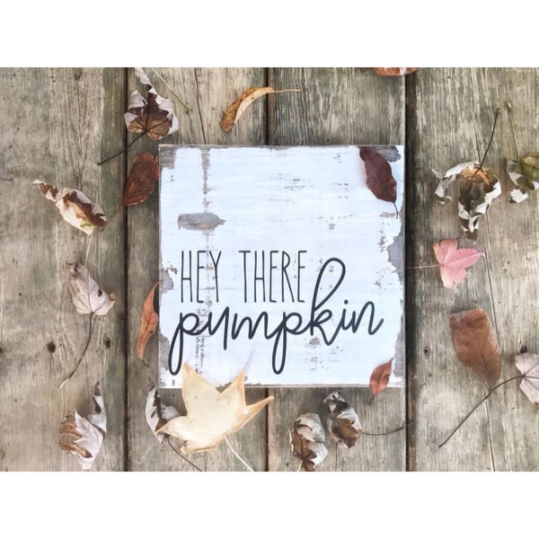 HELLO THERE PUMPKIN WOOD SIGN