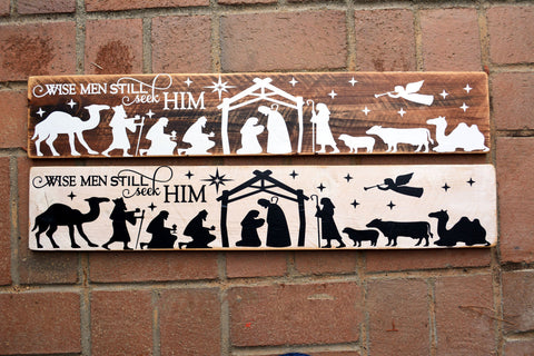 WISE MEN STILL SEEK HIM NATIVITY SCENE WOOD SIGN