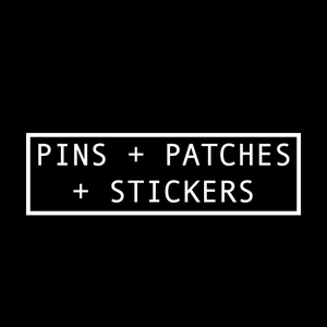 Pins + Patches + Stickers