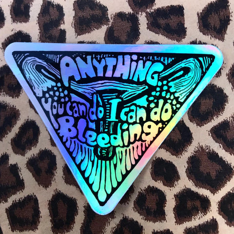 Anything You Can Do I Can Do Bleeding Sticker