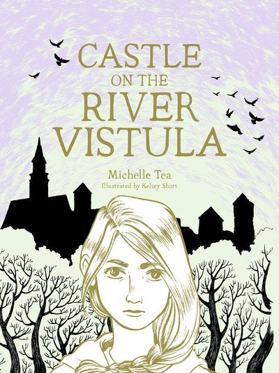 Castle on the River Vistula Novel by Michelle Tea
