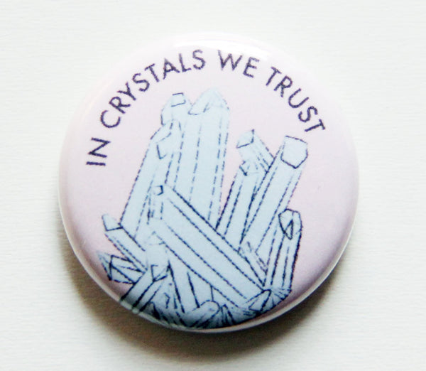 In Crystals We Trust Button