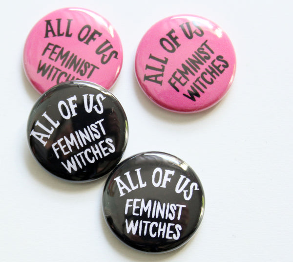All of Us Feminist Witches Button