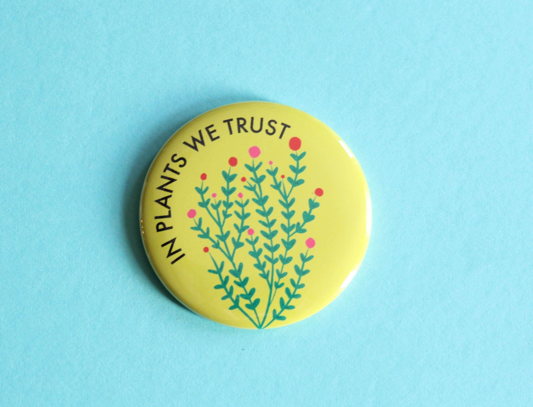 In Plants We Trust Magnet