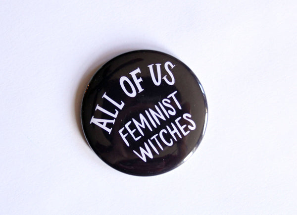All of Us Feminist Witches Magnet