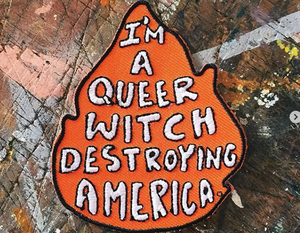 Queer Witch Destroying America Patch